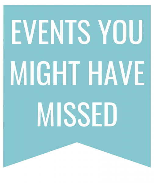 events you might have missed in white text on blue bookmark