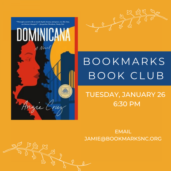 Book cover of Dominicana with text: Bookmarks Book Club Tuesday, January 26 6:30 p.m. Email jamie@bookmarksnc.org